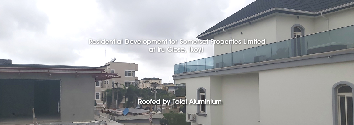 Residential Development for Somerset Properties Ltd. Iru Close Ikoyi. Roofed by Total Aluminium